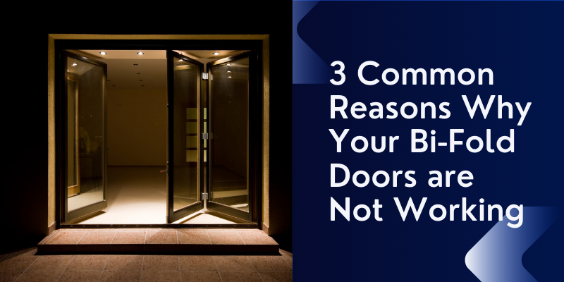 3 Common Reasons Why Your Bi-fold Doors Aren't Working